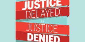 Justice-Delayed-is-Justice-Denied-713x509