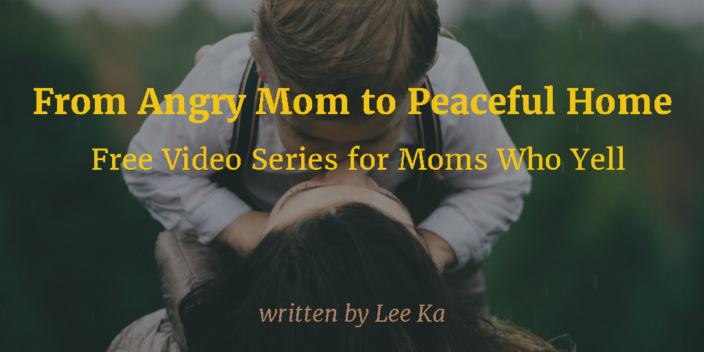 LB-from Angry Mom to Peaceful Home
