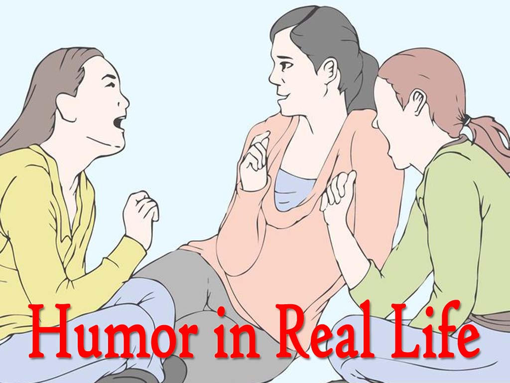 Does Humor Play any Role in Real Life?